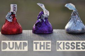 Dump the kisses.